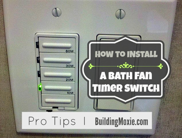 Installing A Bathroom Fan Timer Building Moxie