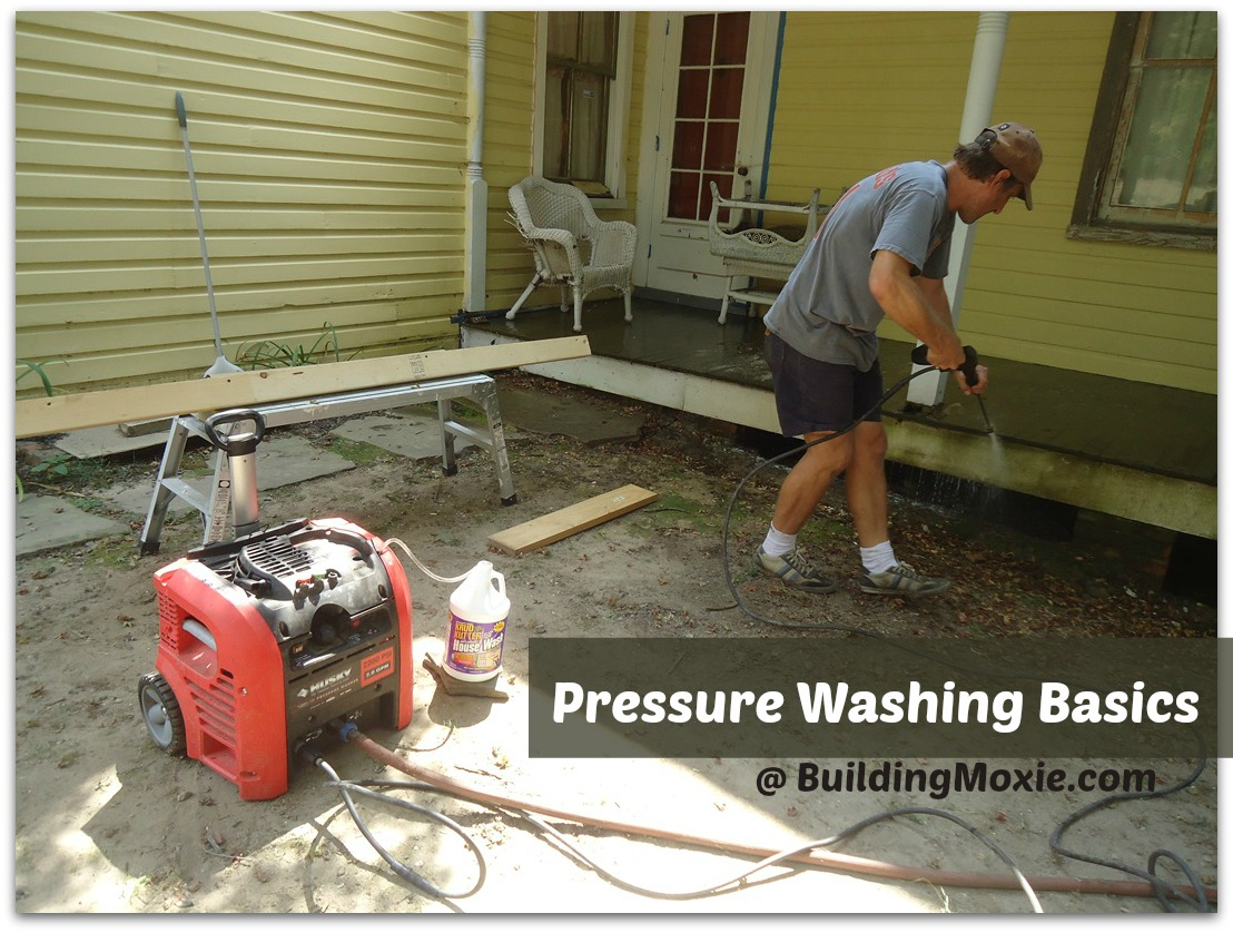 pressure washing basics @buildingmoxie.com