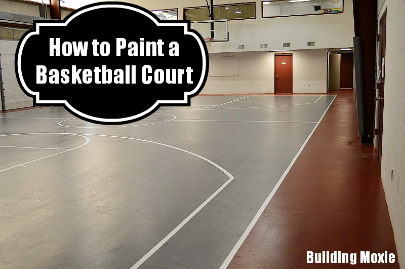 Painting a basketball court building moxie for How to build basketball court