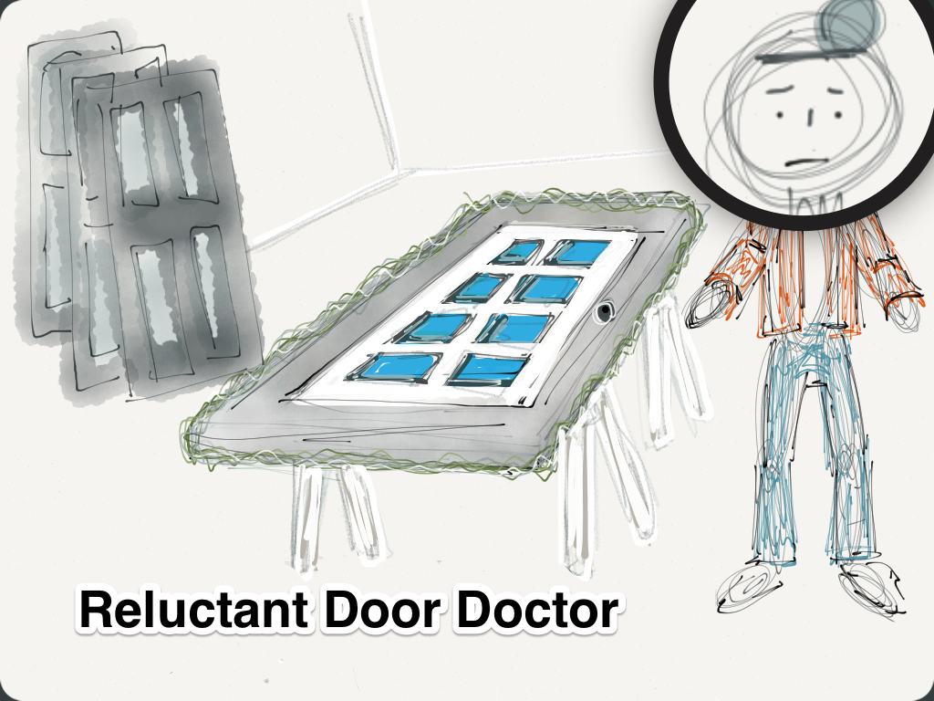 Reluctant Door Doctor
