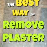 The Best Way to Remove Plaster